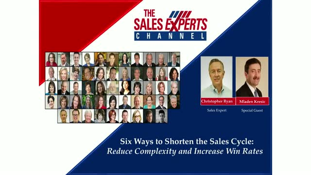 Six Ways to Shorten the Sales Cycle:Reduce Complexity and Increase Win Rates