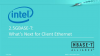 2.5GBASE-T: What's Next for Client Ethernet with Intel