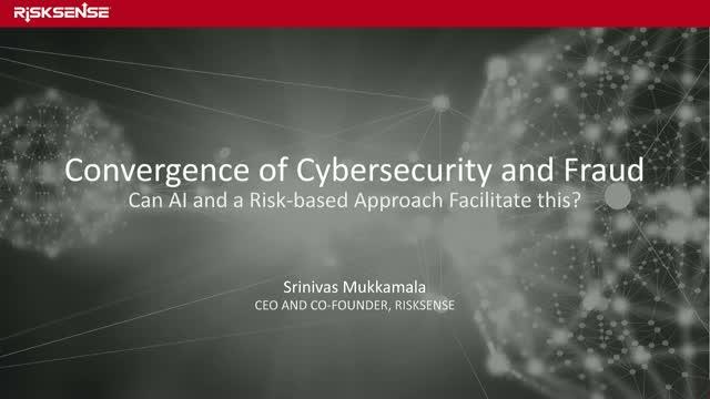 Convergence of Cybersecurity and Fraud