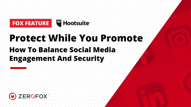 Protect While You Promote: How to Balance Social Media Engagement and Security