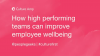 How high performing teams can improve employee wellbeing