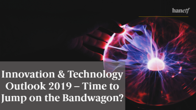 HANetf   Innovation & technology outlook 2019 - time to jump on the bandwagon?