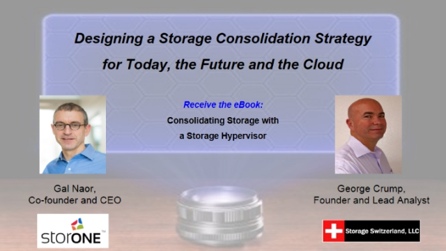 Designing a Storage Consolidation Strategy for Today, the Future and the Cloud