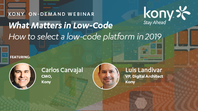 What Matters in Low-Code: Selecting a low-code platform in 2019