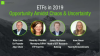 ETFs in 2019: Opportunity Amidst Chaos & Uncertainty
