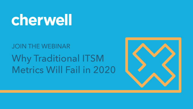Why Traditional ITSM Metrics Will Fail in 2020—And What to Do About It
