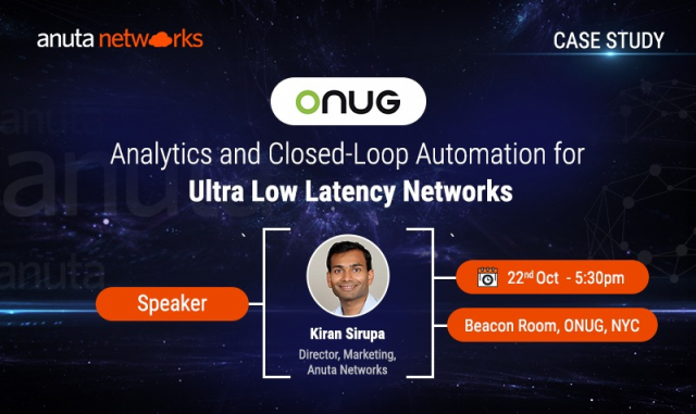 Anuta Networks Case Study at ONUG: Responsive Networks with Closed Loop Automati