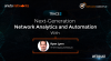 Webinar: Next-Generation Network Analytics and Automation with Ryan Lynn