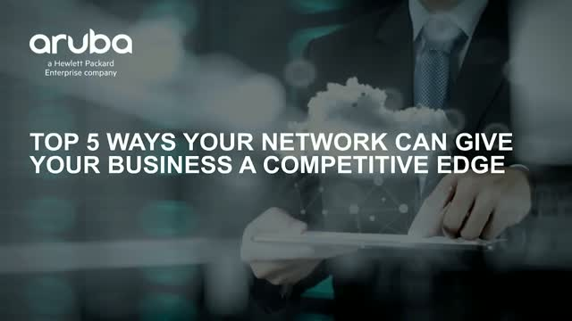 Top Five Ways Your Network Can Give Your Business a Competitive Edge
