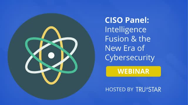 CISO Panel on Intelligence Fusion: A New Era of Cybersecurity