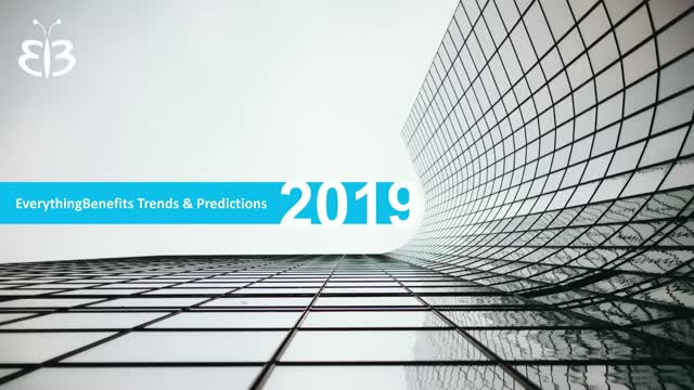 Benefits Technology: 2019 New Trends and Predictions