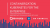 [PODCAST] Containerization Kubernetes for the Enterprise with GM Financial & Nir
