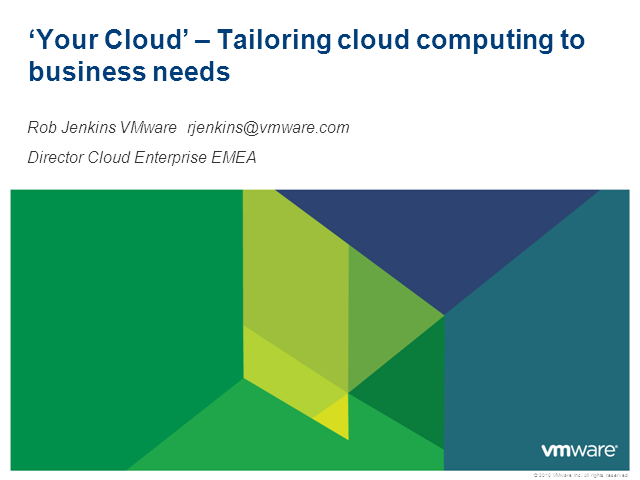'Your Cloud' – Tailoring cloud computing to business needs