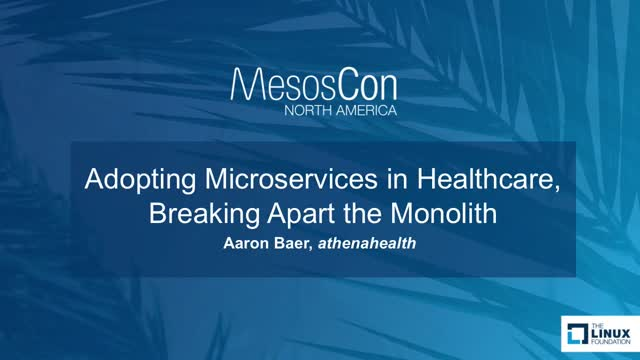Adopting Microservices in Healthcare, Breaking Apart the Monolith