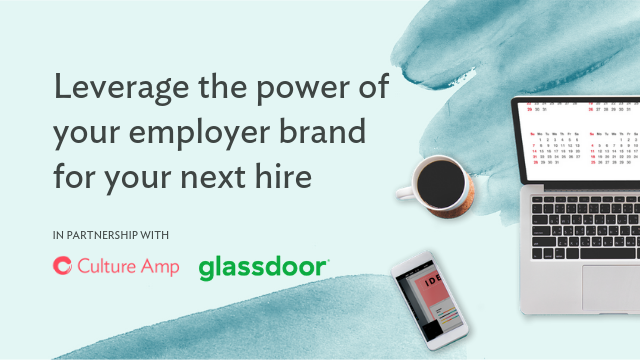 Leverage the power of your employer brand for your next hire