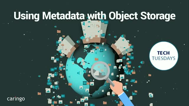 Tech Tuesday: Using Metadata with Object Storage