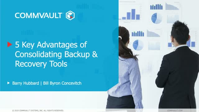 5 Key Advantages of Consolidating Backup & Recovery Tools