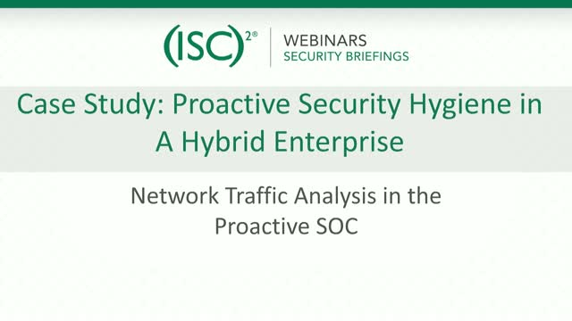 ExtraHop #2: Case Study: Proactive Security Hygiene in a Hybrid Enterprise