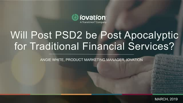 Will Post PSD2 be Post-Apocalyptic for Traditional Financial Services?