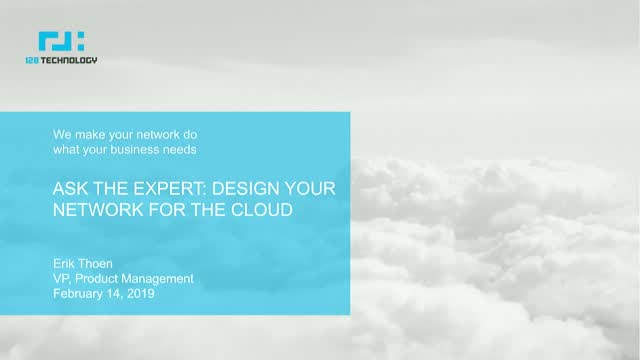 ASK THE EXPERT: DESIGN YOUR NETWORK FOR THE CLOUD