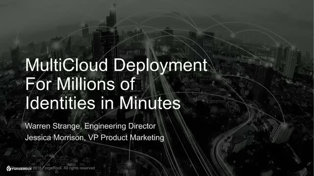 MultiCloud Deployment For Millions of Identities in Minutes