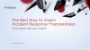 The Best Way to Assess Incident Response Preparedness