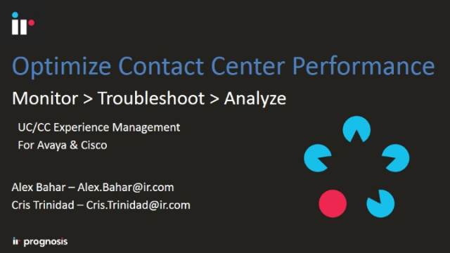 Optimize Contact Centre Performance: Monitor > Troubleshoot > Analyze