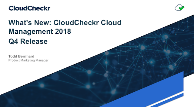What's New: CloudCheckr Cloud Management 2018 Q4 Release