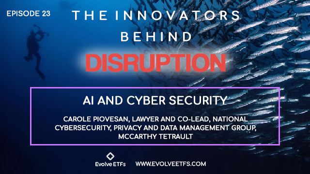 The Innovators Behind Disruption Podcast, Episode 23: AI & Cyber Security