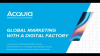 Achieve Global Marketing Excellence with a Digital Factory