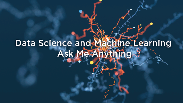 Data Science and Machine Learning Ask Me Anything