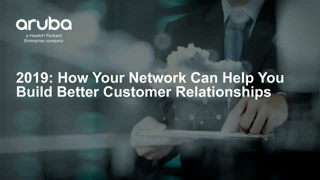 2019: How Your Network Can Help Build Better Customer Relationships