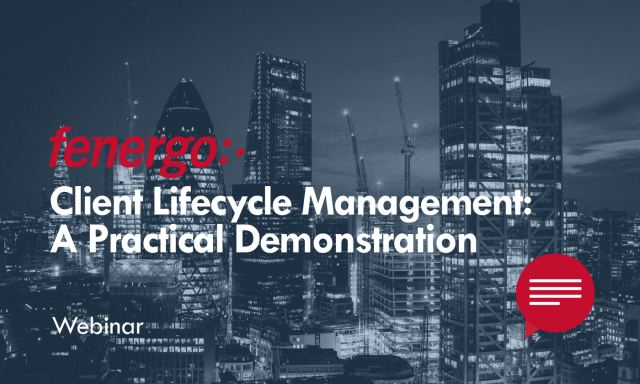 Client Lifecycle Management: A Practical Demonstration