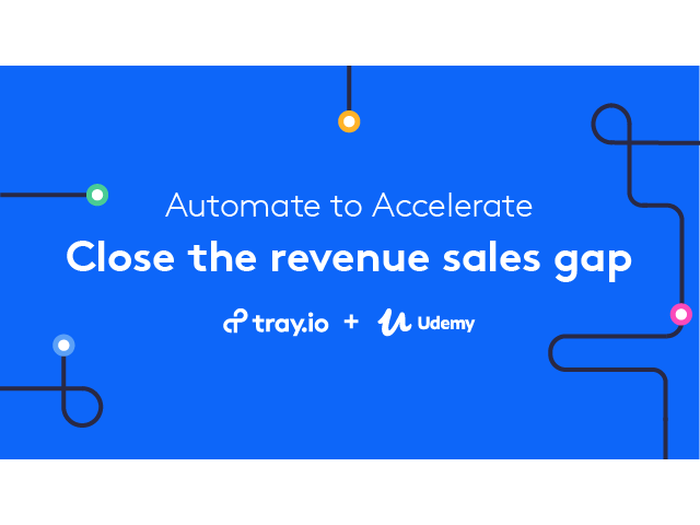 Automate to Accelerate: Close the Sales-to-Revenue Gap.  Hosted by Tray.io.