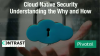 Cloud-Native Security: Understanding the Why and How