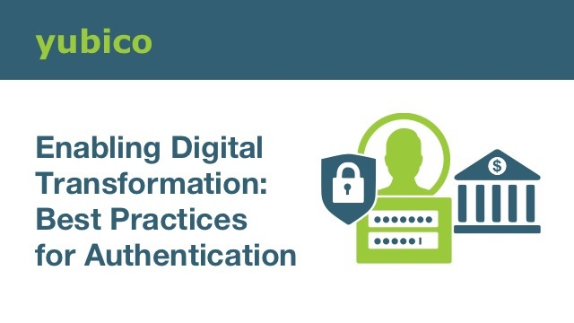 Enabling Digital Transformation: Best Practices for Authentication