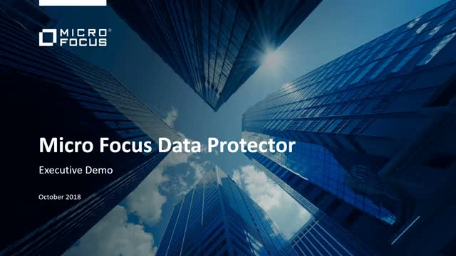 Micro Focus Data Protector Executive Overview and Demo