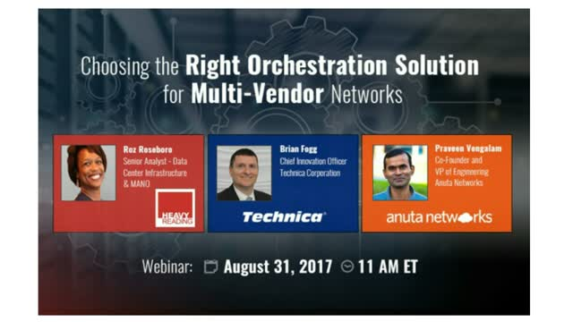 Webinar: Choosing the Right Orchestration Solution for Multi-Vendor Networks
