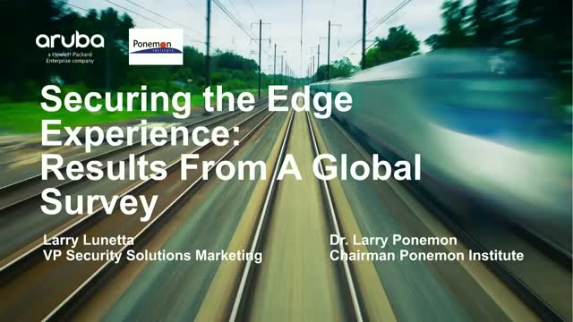 Securing the Edge Experience: Results From a Global Survey - On Demand