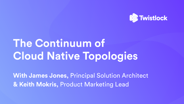 The Continuum of Cloud Native Topologies
