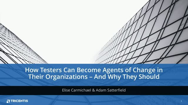 How Testers Can Become Agents of Change in Their Organizations