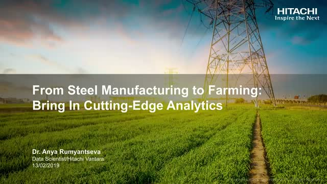 From Steel Manufacturing to Farming: Bring In Cutting-Edge Analytics