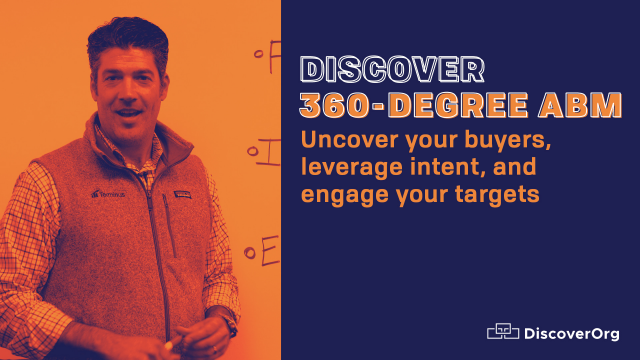 Uncover Your Buyers, Leverage Intent, and Engage Your Targets with Account Based