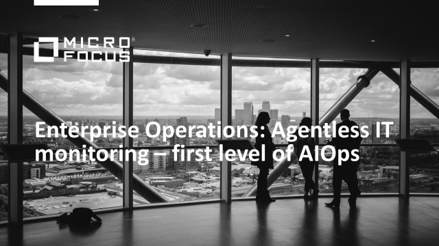 Enterprise Operations: Agentless IT monitoring – first level of AIOps