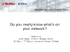 "Do You ""Really"" Know What's On Your Network?"
