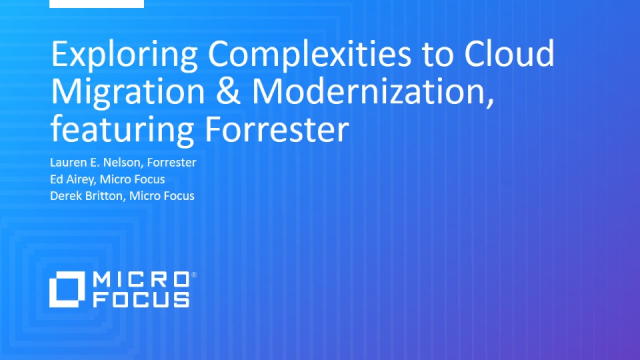 Exploring Complexities to Cloud Migration & Modernization, featuring Forrester