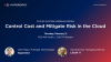 Cloud Success Series: Control Cost and Mitigate Risk in the Cloud, Session 1
