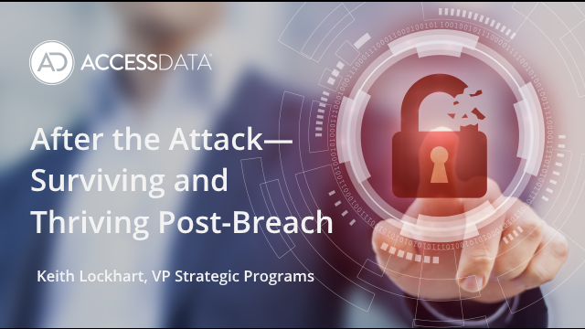 After the Attack—Surviving and Thriving Post-Breach