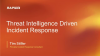 Threat Intelligence Driven Incident Response