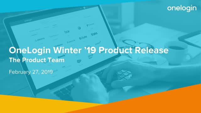 OneLogin Winter '19 Product Release Webinar